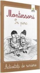 Montessori. In parc - Activitati de scriere
