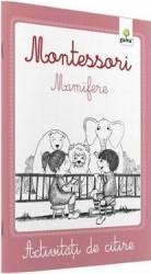Montessori. Mamifere - Activitati de citire
