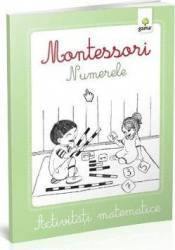 Montessori. Numerele - Activitati matematice Carti