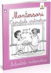 Montessori. Operatiile aritmetice - Activitati matematice