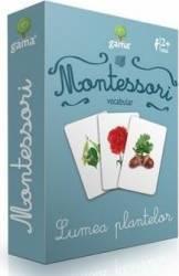 Montessori. Vocabular - Lumea plantelor