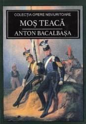 Mos Teaca - Anton Bacalbasa Carti