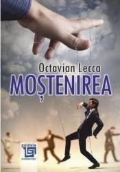 Mostenirea - Octavian Lecca