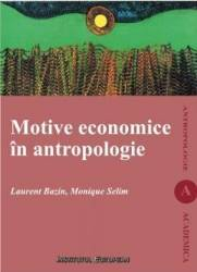Motive Economice In Antropologie - Laurent Bazin Monique Selim