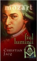 Mozart - Fiul Luminii - Christian Jacq Carti