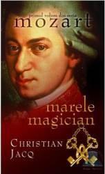 Mozart - Marele magician - Christian Jacq Carti