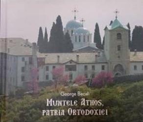 Muntele Athos Patria Ortodoxiei - George Becali