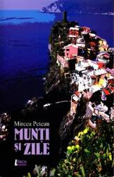 Munti si zile - Mircea Petean