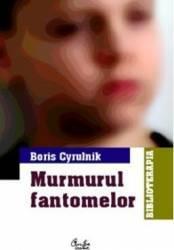 Murmurul fantomelor - Boris Cyrulnik Carti