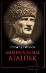 Mustafa Kemal Ataturk - Edward J. Erickson