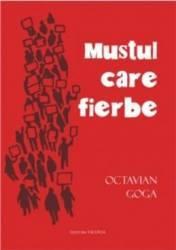 Mustul Care Fierbe - Octavian Goga