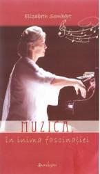 Muzica in inima fascinatiei - Elizabeth Sombart