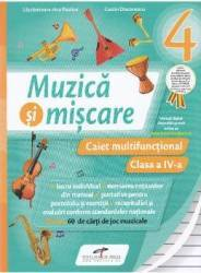 Muzica si miscare - Clasa a 4-a - Caiet multifunctional - Lacramioara-Ana Pauliuc Costin Diaconescu
