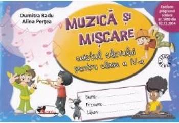 Muzica si miscare cls 4 caiet ed.2016 - Dumitra Radu Alina Pertea