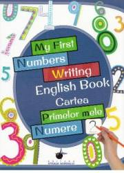 My First Numbers Writing English Book. Cartea primelor mele numere