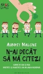N-ai decat sa ma citezi - Aubrey Malone