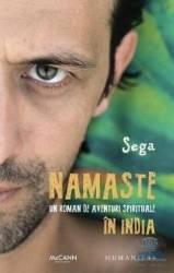 Namaste. Un roman de aventuri spirituale in India - Sega