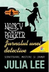 Nancy Parker. Jurnalul unei detective - Julia Lee