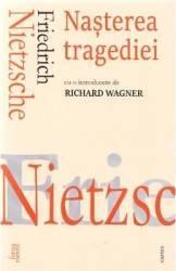 Nasterea tragediei - Friedrich Nietzsche