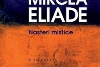 Nasteri mistice ed.2017 - Mircea Eliade