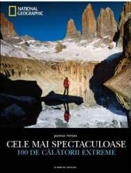 National Geographic. Cele mai spectaculoase 100 de calatorii extreme - Jasmina Trifoni