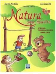 Natura casa noastra cls 2 - Aurelia Fierascu Ana Lapovita