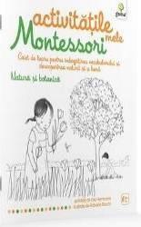 Natura si botanica Activitatile mele Montessori - Eve Hermann 4 ani+