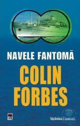 Navele fantoma - Colin Forbes - Sf Carti