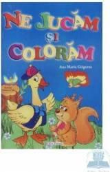 Ne jucam si coloram - Ana Maria Grigoras