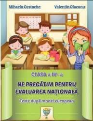 Ne pregatim pentru Evaluarea Nationala - Clasa 4 - Mihaela Costache Valentin Diaconu