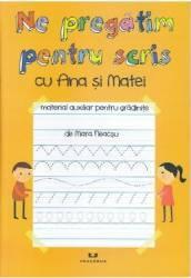 Ne pregatim pentru scris cu Ana si Matei - Mara Neacsu