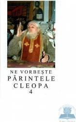 Ne vorbeste Parintele Cleopa 4