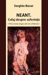Neant. Colaj despre suferinta - Serghie Bucur Carti