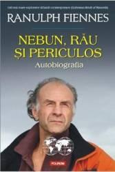Nebun rau si periculos - Ranulph Fiennes