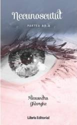 Necunoscutul - Partea 2 - Alexandra Gheorghe