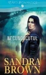 Necunoscutul - Sandra Brown Carti