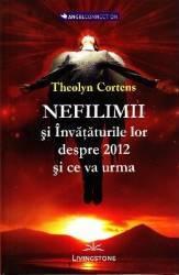 Nefilimii si invataturile lor despre 2012 si ce va urma - Theolyn Cortens