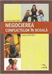Negocierea conflictelor in scoala - Carmen Diaconu Cristina Dascalu Carti