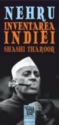 Nehru. Inventarea Indiei - Shashi Tharoor