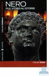Nero Fiul Vitreg Al Istoriei - Claude Aziza