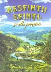 Nesfintii Sfinti si alte povestiri cartonat - Arhimandritul Tihon Sevkunov Carti