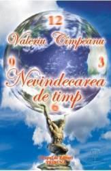 Nevindecarea de timp - Valeriu Cimpeanu