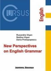 New Perspectives on English Grammar - Ruxandra Visan Nadina Visan Daria Protopopescu Carti
