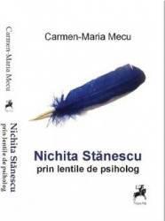 Nichita Stanescu prin lentile de psiholog - Carmen-Maria Mecu Carti