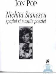 Nichita Stanescu spatiul si mastile poeziei - Ion Pop