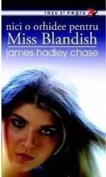 Nici o orhidee pentru Miss Blandish - James Hadley Chase Carti