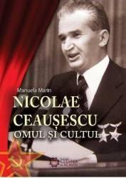 Nicolae Ceausescu. Omul si cultul - Manuela Marin title=Nicolae Ceausescu. Omul si cultul - Manuela Marin