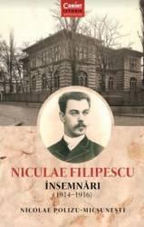 Nicolae Filipescu. Insemnari 1914-1916 - Nicolae Polizu-Micsunesti Carti
