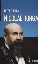 Nicolae Iorga - Petre Turlea title=Nicolae Iorga - Petre Turlea