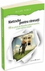 Nietzsche pentru stresati - Allan Percy
